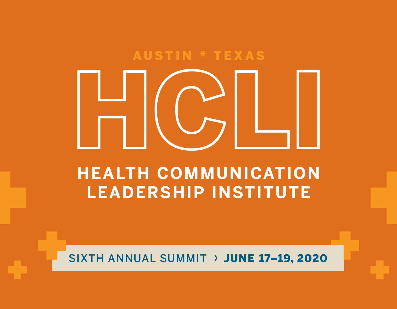 Save the date for the Health Communication Leadership Institute; June 17-19, 2020 at The University of Texas at Austin