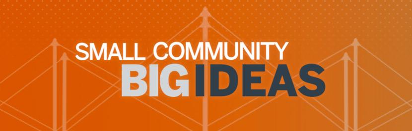 Small Community Big Ideas