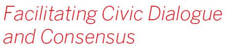 Facilitating Civic Dialogue and Consensus