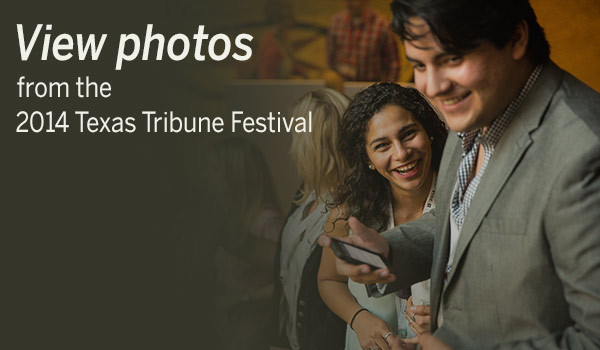 View Photos from the 2014 Texas Tribune Festival