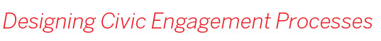 Designing Civic Engagement Processes